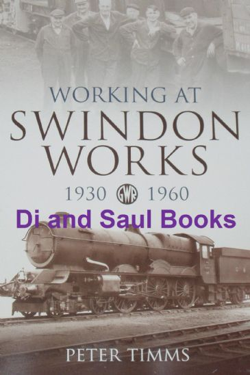 Working at Swindon Works 1930-1960, by Peter Timms
